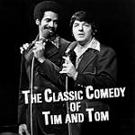 Classic Comedy of Tim and Tom